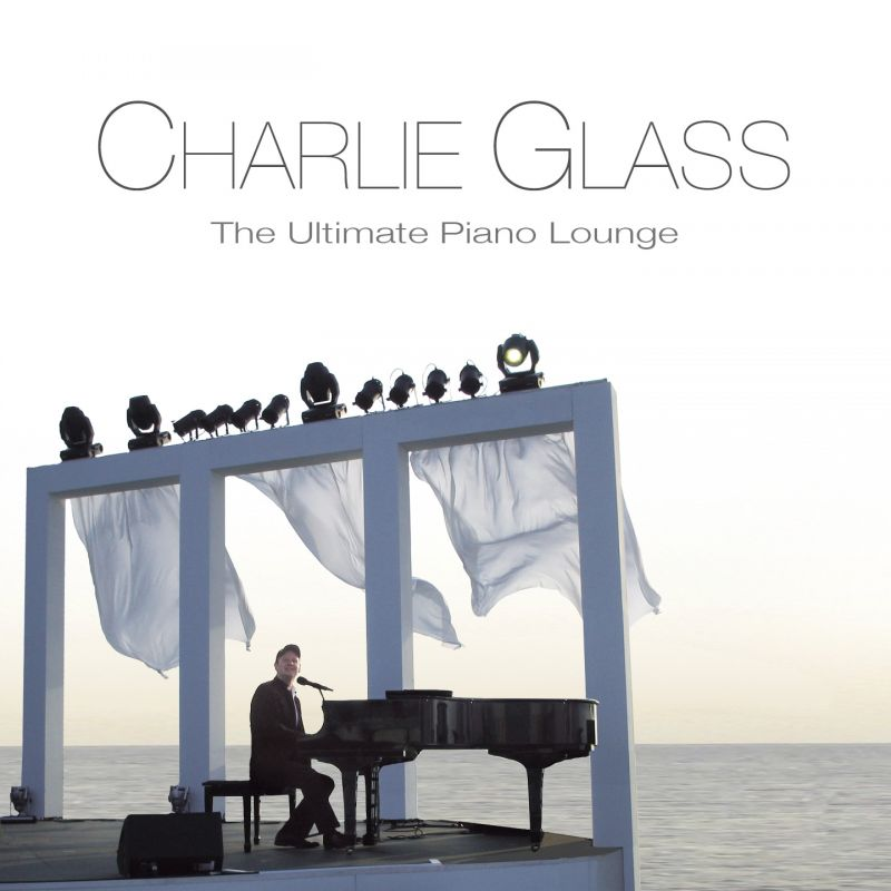 Charlie Glass - Ultimate Piano Lounge